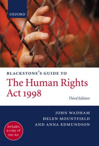 Blackstone's Guide to the Human Rights Act 1998 (Blackstone's Guide Series) By John Wadham