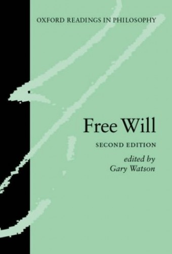 Free Will By Edited by Gary Watson