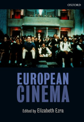 European Cinema By Elizabeth Ezra (Senior Lecturer in the School of Modern Languages and Cultures, University of Stirling)