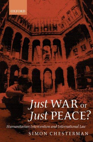 Just War or Just Peace? By Simon Chesterman (Associate, Associate, International Peace Academy, New York)