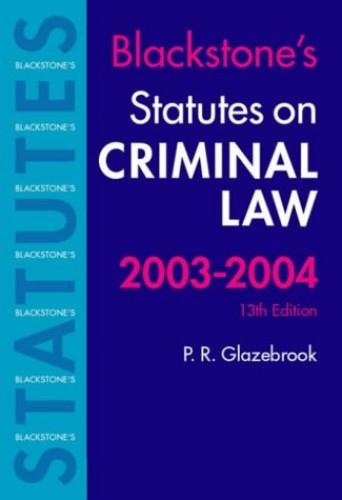 Blackstone's Statutes on Criminal Law By Peter Glazebrook
