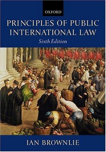 Principles of Public International Law By Ian Brownlie