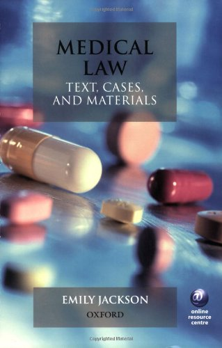 Medical Law: Text, Cases and Materials By Emily Jackson (Professor of Medical Law, Queen Mary University of London)