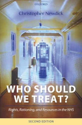 Who Should We Treat? By Christopher Newdick (Barrister and Reader in Health Law at the University of Reading)