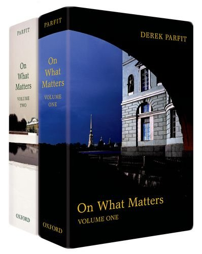 On What Matters By Derek Parfit (All Souls, Oxford)
