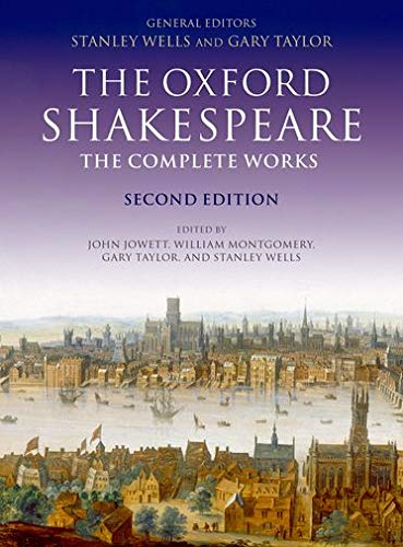 William Shakespeare: The Complete Works (Oxford Shakespeare) By Edited by Stanley Wells