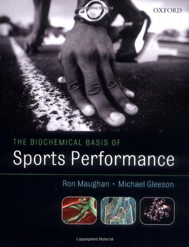 The Biochemical Basis of Sports Performance By Michael Gleeson