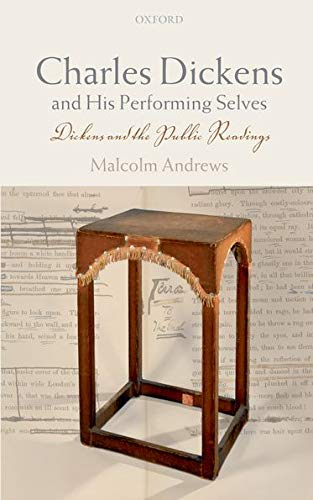 Charles Dickens and His Performing Selves By Malcolm Andrews