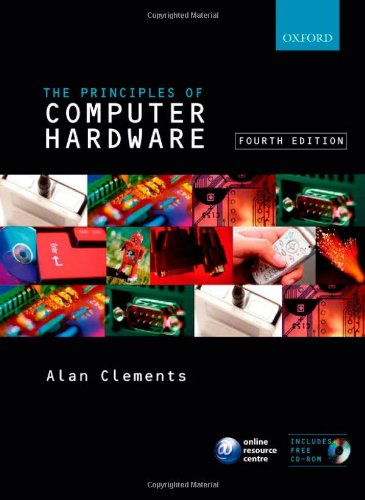 Principles of Computer Hardware by Alan Clements (University of Teesside)