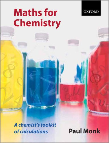 Maths for Chemistry: A Chemist's Toolkit of Calculations by Paul Monk