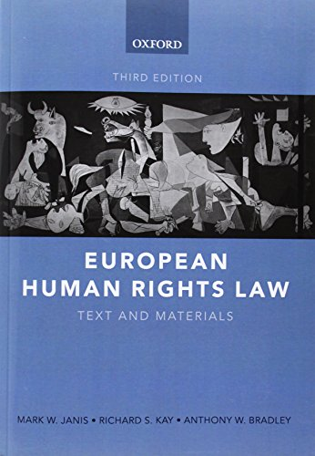 European Human Rights Law By Mark W. Janis (William F. Starr Professor of Law, University of Connecticut School of Law)