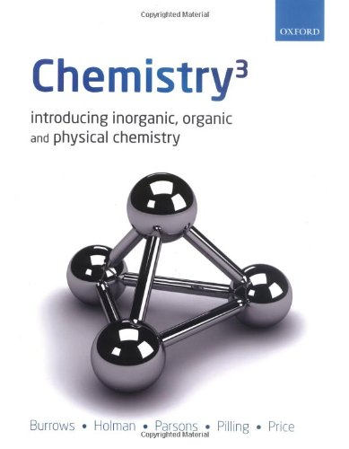 Chemistry3: Introducing Inorganic, Organic and Physical Chemistry by John Holman