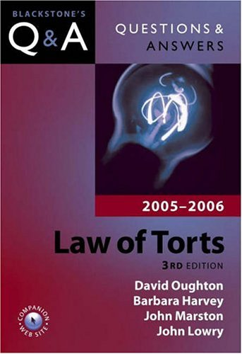 Questions and Answers: Law of Torts 2005-2006 (Blackstone's Law Questions  and Answers) By David Oughton