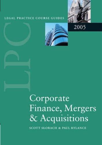 LPC Corporate Finance, Mergers and Acquisitions 2005 By Professor Scott Slorach