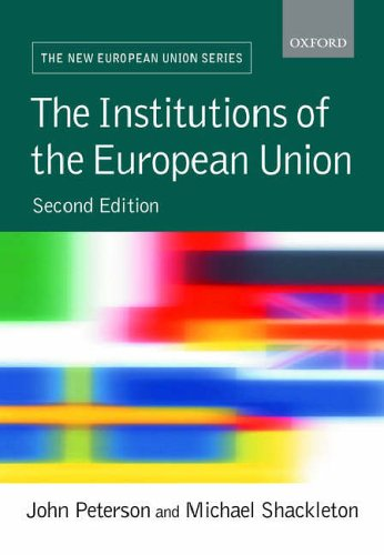 The Institutions of the European Union By Edited by John Peterson