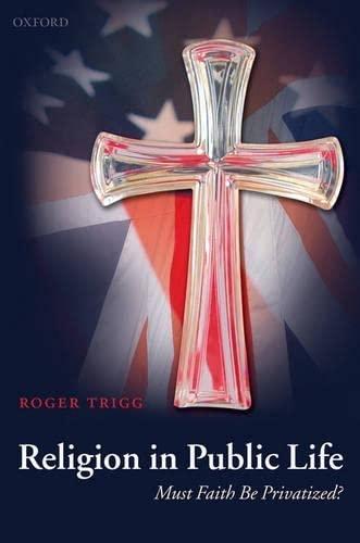Religion in Public Life By Professor Roger Trigg