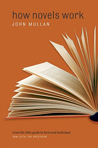 How Novels Work By John Mullan (Professor of English, University College London)