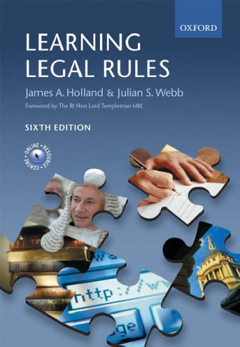 Learning Legal Rules: A Student's Guide to Legal Method and Reasoning by James A. Holland