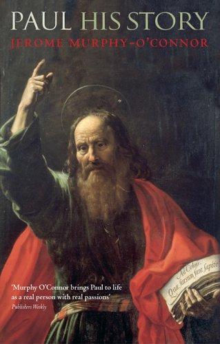 Paul By Jerome Murphy-O'Connor (Professor of New Testament at the Ecole Biblique et Archeologique Francaise, Jerusalem)
