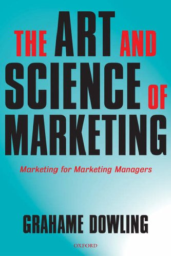 The Art and Science of Marketing By Edited by Grahame R. Dowling