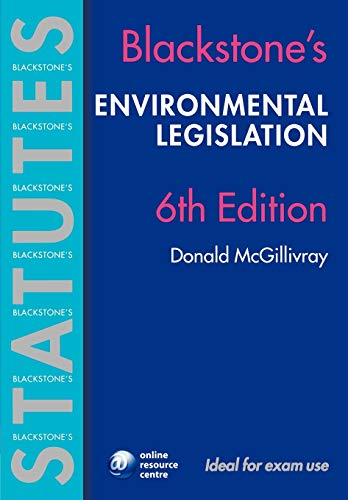 Blackstone's Environmental Legislation 6/e (Blackstone's Statute Book) By Donald McGillivray (Senior Lecturer in Law, University of Kent)