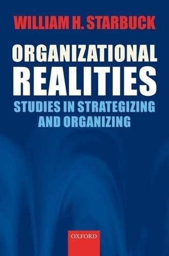 Organizational Realities By William H. Starbuck
