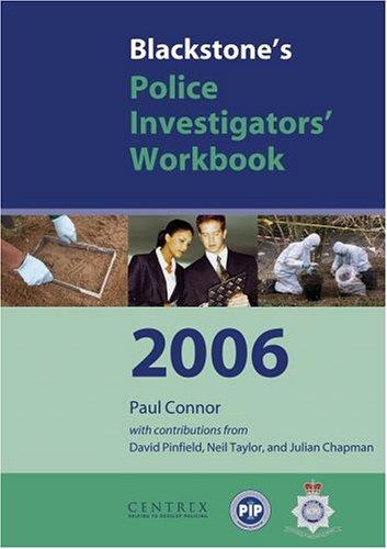 Blackstone's Police Investigator's Workbook By Paul Connor