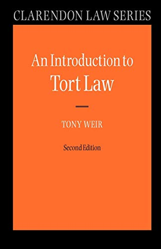 An Introduction to Tort Law (Clarendon Law Series) By Tony Weir (Fellow of Trinity College, Cambridge)