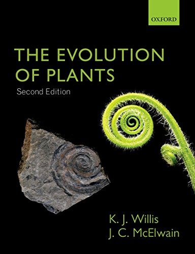 The Evolution of Plants By Kathy Willis (Department of Zoology, University of Oxford)