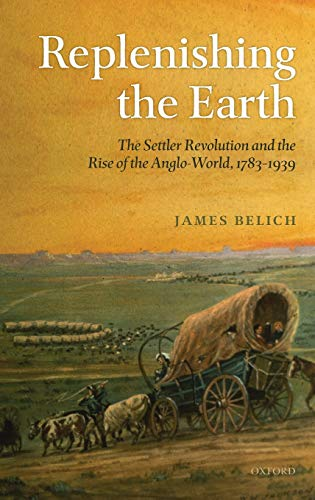 Replenishing the Earth By James Belich (Professor of History, Stout Research Centre, Victoria University of Wellington)