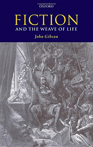 Fiction and the Weave of Life By John Gibson