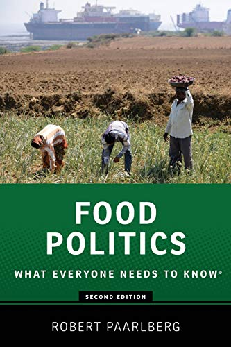 Food Politics By Robert Paarlberg (Betty Freyhof Johnson Class of 1944 Professor of Political Science, Betty Freyhof Johnson Class of 1944 Professor of Political Science, Wellesley College)