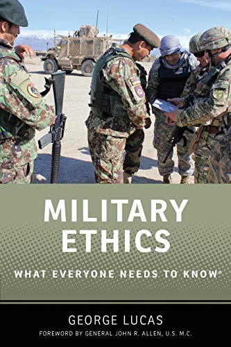 Military Ethics By George Lucas (Professor Emeritus, Professor Emeritus, Naval Postgraduate School)
