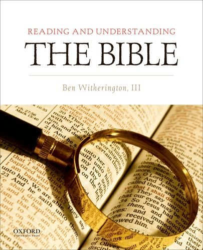 Reading and Understanding the Bible By Ben Witherington III