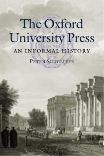 The Oxford University Press By Peter Sutcliffe
