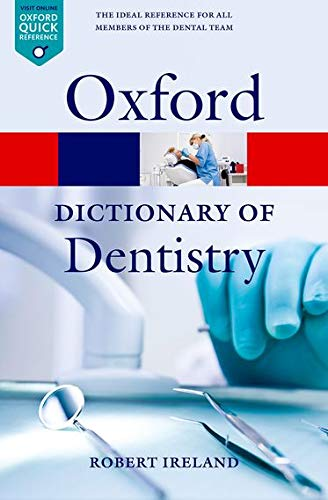 A Dictionary of Dentistry By Edited by Robert Ireland (University of Warwick)