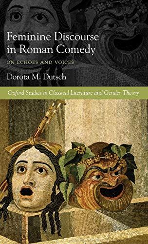 Feminine Discourse in Roman Comedy By Dorota Dutsch