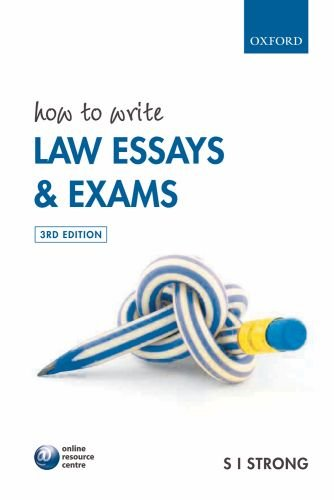 How to Write Law Essays and Exams By S. I. Strong
