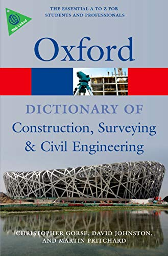 A Dictionary of Construction, Surveying, and Civil Engineering (Oxford Quick Reference) By Christopher Gorse (Leeds Metropolitan University)