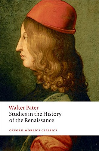 Studies in the History of the Renaissance n/e (Oxford World's Classics) By Walter Pater