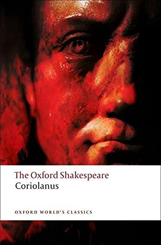 The Tragedy of Coriolanus: The Oxford Shakespeare (Oxford World's Classics) By William Shakespeare