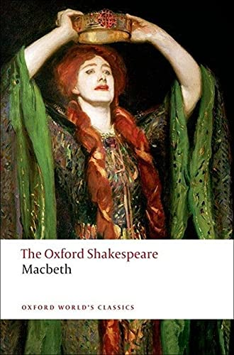 The Tragedy of Macbeth: The Oxford Shakespeare (Oxford World's Classics) By William Shakespeare