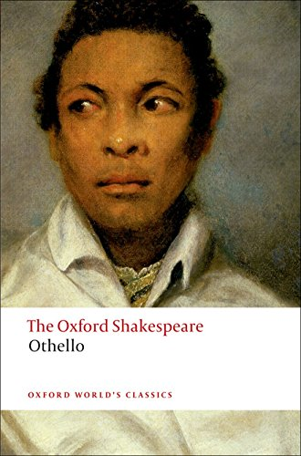 Othello: The Oxford Shakespeare The Moor of Venice (Oxford World's Classics) By William Shakespeare