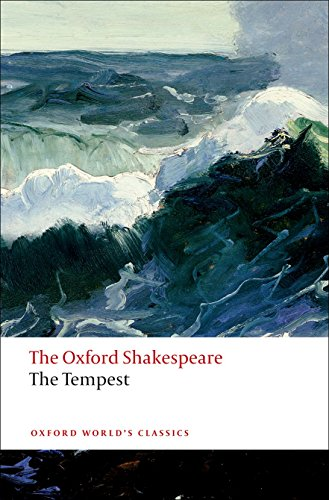 The Tempest: The Oxford Shakespeare (Oxford World's Classics) By William Shakespeare