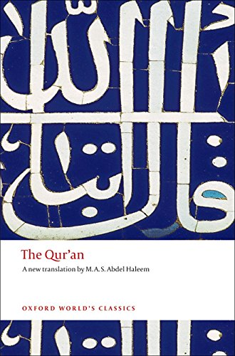 The Qur'an By Translated by M. A. S. Abdel Haleem (Professor of Islamic Studies, School of Oriental and African Studies, University of London)