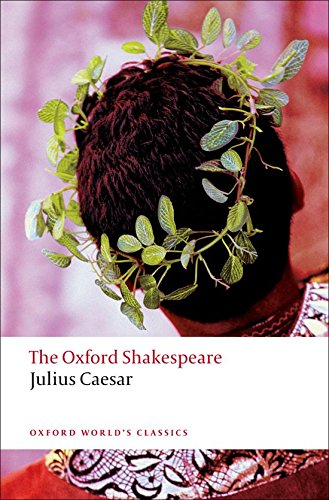 Julius Caesar: The Oxford Shakespeare By William Shakespeare