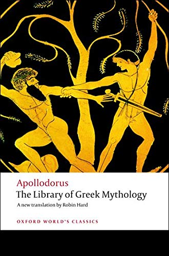 The Library of Greek Mythology (Oxford World's Classics) By Apollodorus