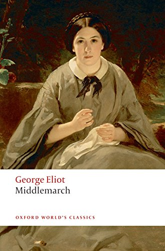 Middlemarch (Oxford World's Classics) By George Eliot