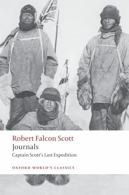 Journals: Captain Scott's Last Expedition by Captain Robert Falcon Scott