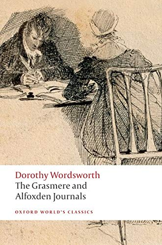 The Grasmere and Alfoxden Journals (Oxford World's Classics) By Dorothy Wordsworth